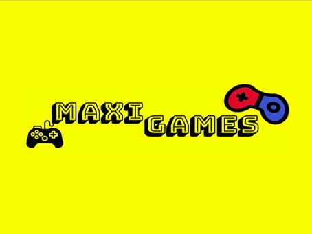 LAUNCHING MAXIGAMES