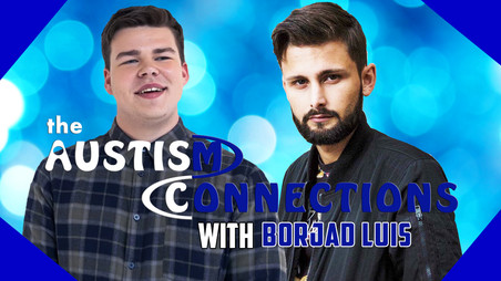 The Autism Connections - Borjad Luis - Video Is Now Available
