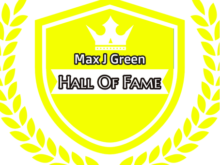 The Max J Green - Hall of Fame