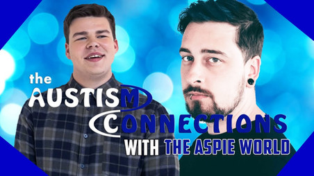 The Autism Connections - The Aspie World - Video Is Now Available