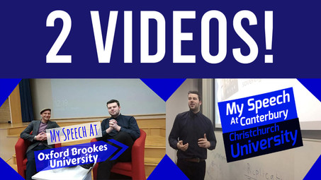 Speech At Oxford Brookes University and Canterbury Christchurch University - Video Is Now Available