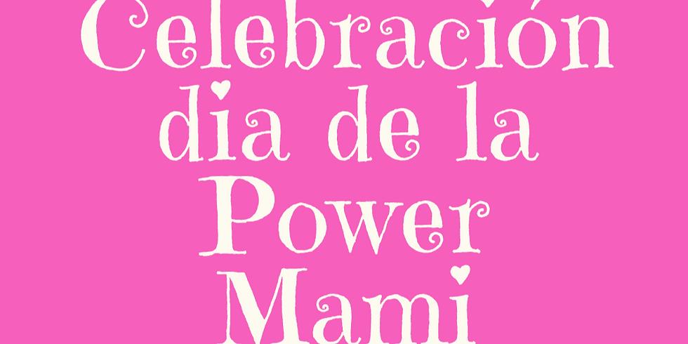 Dia de la Power Mami