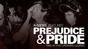 """Prejudice and Pride"" Documentary on the Up Stairs Lounge Arson and its aftermath"