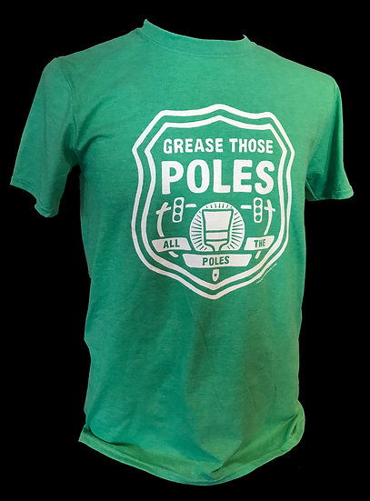 """GREASE THOSE POLES"" Tee"