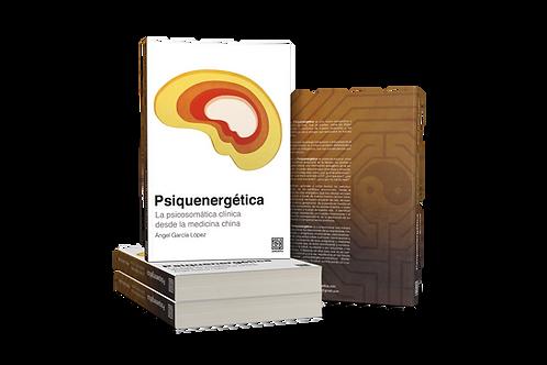 Psiquenergética. La psicosomática clínica desde la medicina china