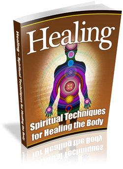 Healing – Spiritual Techniques for Healing the Body