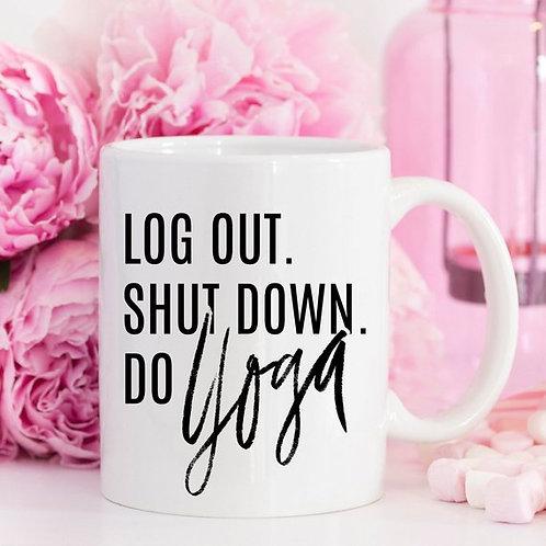 Yoga Mug, Shut Down Do Yoga, Yoga Gift, Yogi,