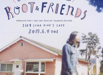 2019.6.4.火|笹倉慎介10周年企画第二弾「Roots & Friends」in 東京 吉祥寺 スターパインズカフェ