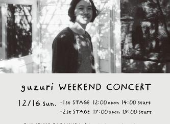 2018.12.16.日|guzuri weekend concert