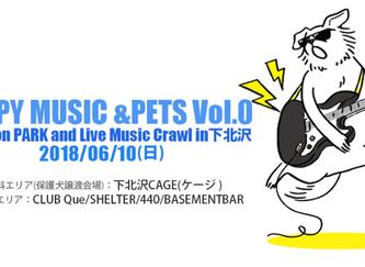 2018.06.10.日|HAPPY MUSIC &PETS Vol.0 〜Adoption PARK and Live Music Crawl in 下北沢 「ペットと人のHAPPY &am