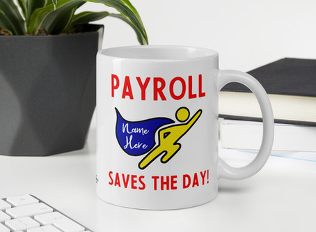 Payroll Mug Gift for National Payroll Week; Thoughts on Payroll