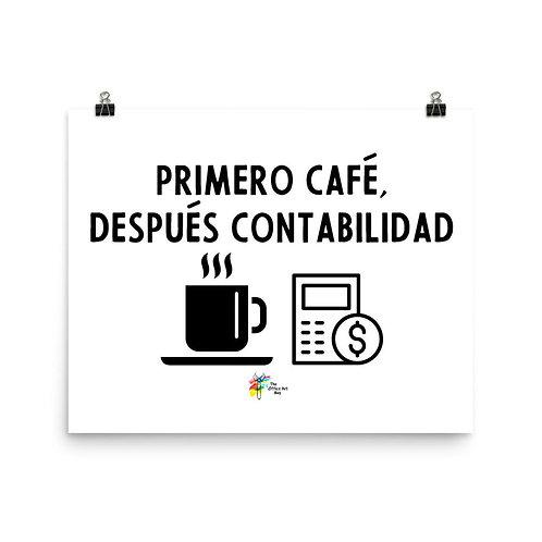 Primero Café Después Contabilidad - Accounting Art Print
