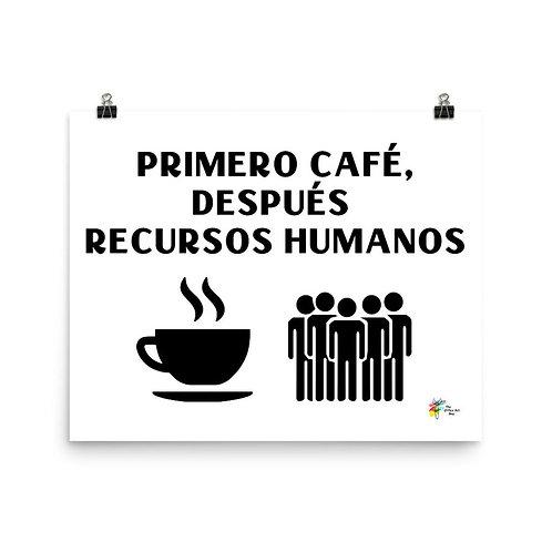 Primero Café Después Recursos Humanos - Human Resources Art Print