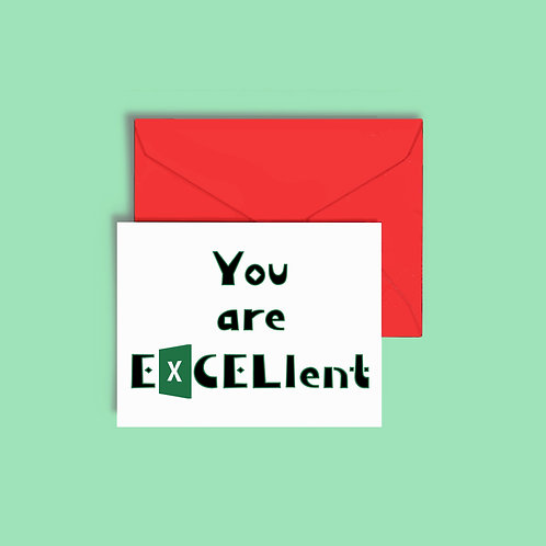 Business Greeting Card Excel Humor You Are EXCELlent