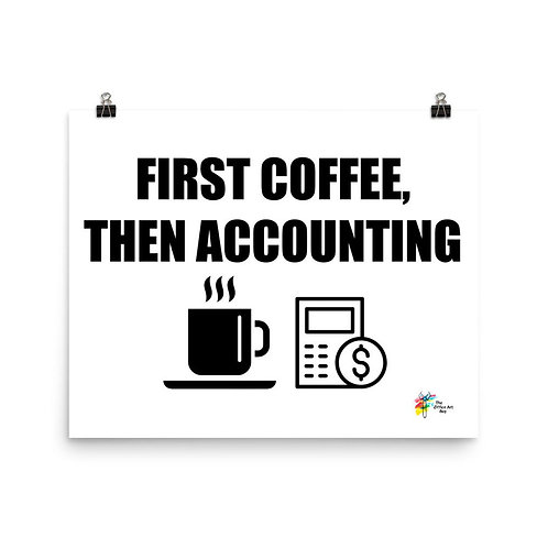 First Coffee Then Accounting Art Print