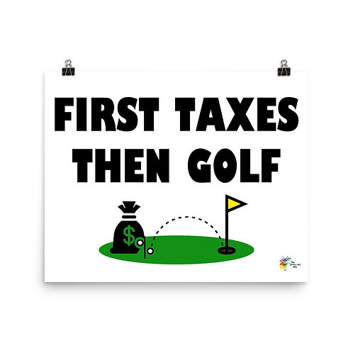 First Taxes Then Golf Art Print