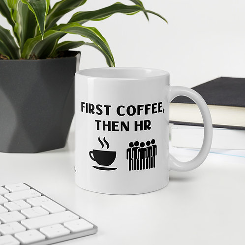 Human Resources Mug First Coffee Then HR