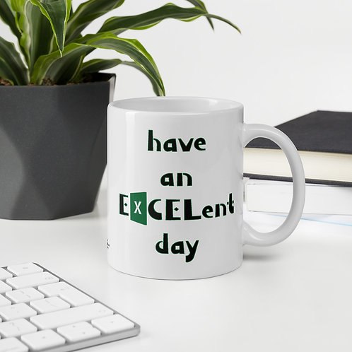 Excel Mug Have an EXCELlent Day