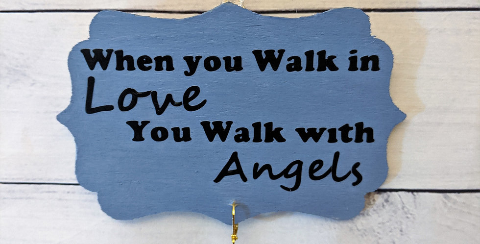 "Fog Blue Wooden Wall Plaque ""When you Walk in Love"""