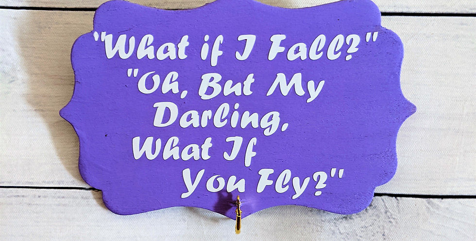 """Lavender Wooden Wall Plaque """"What if I fall? But oh, My Darling, What if..."""""""