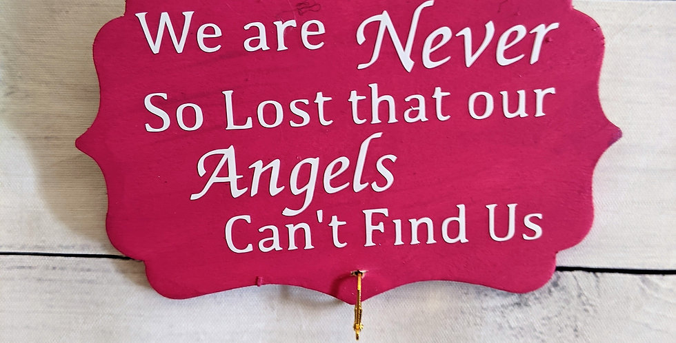 "Bright Pink Wooden Wall Plaque ""We are Never So Lost..."""