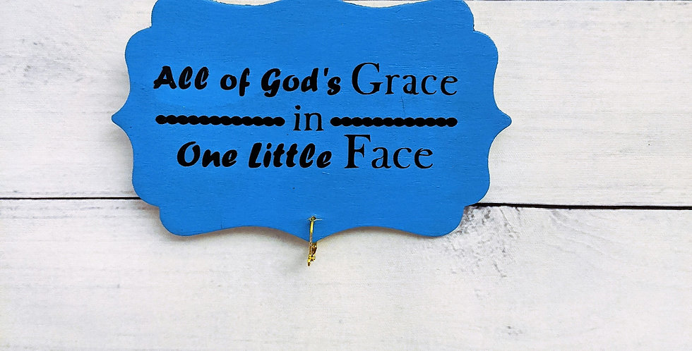 """Teal Wooden Wall Plaque """"All of God's Grace in One Little Face"""""""