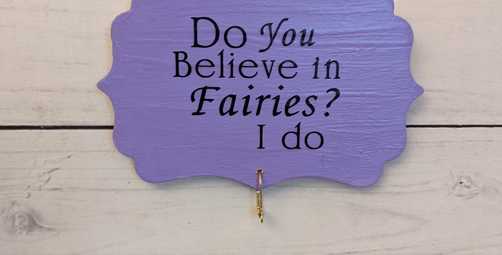 """Lavender Wall Plaque """"Do You Believe in Fairies? I do"""""""