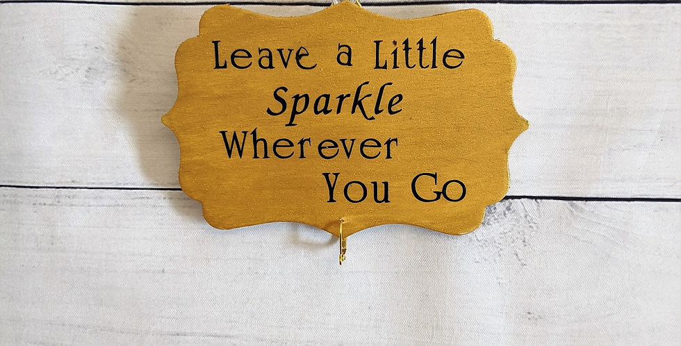 """Gold Wooden Wall Plaque """"Leave a Little Sparkle Wherever You Go"""""""