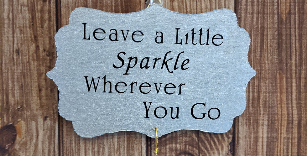"""Silver Wooden Wall Plaque """"Leave a Little Sparkle Wherever You Go"""""""