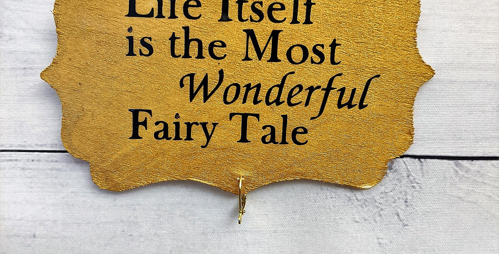 "Gold Wooden Wall Plaque ""Life Itself is the Most Wonderful Fairy Tale"""