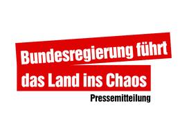 Bundesregierung führt das Land ins Chaos