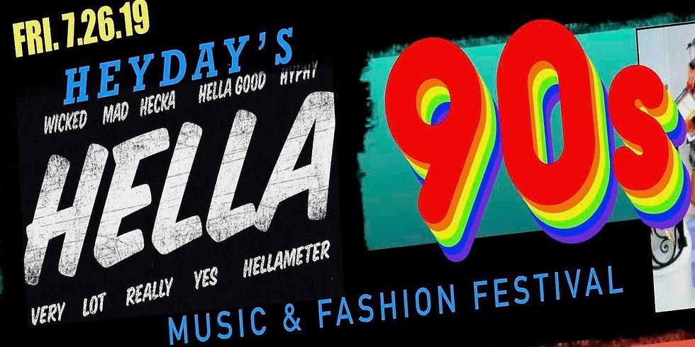 Heyday's HELLA 90's Music & Fashion Festival