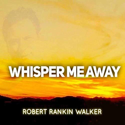 Whisper Me Away