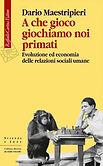 a-che-gioco-giochiamo-noi-primati-1527.j