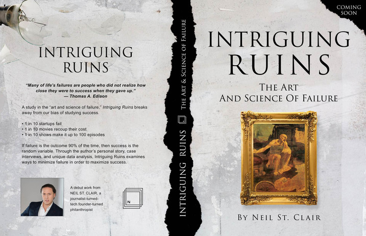 Intriguing Ruins: The Art & Science of Failure by Neil St. Clair