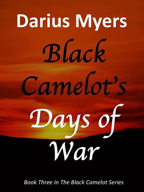 Black Camelot's Days of War
