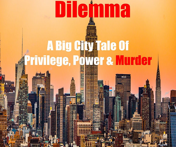 The Publisher's Dilemma: A Big City Tale Of Privilege, Power & Murder. Paperback