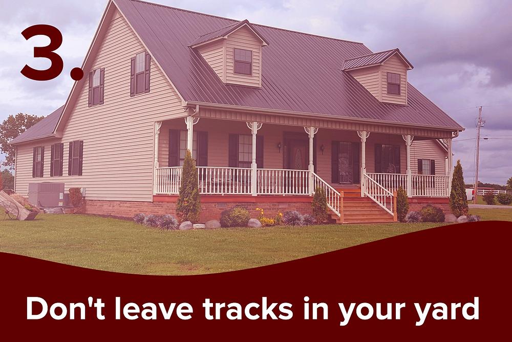 no tracks in yard
