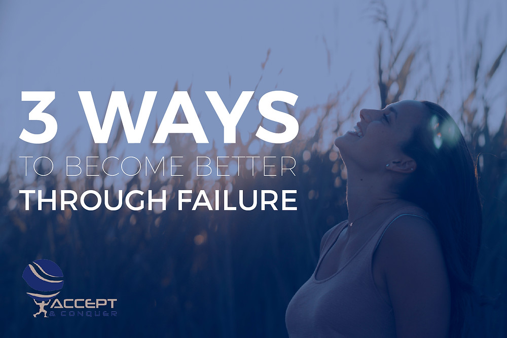 become better thru failure