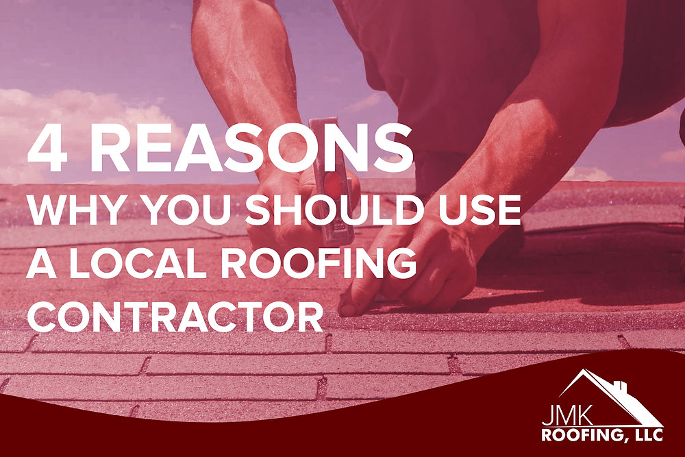 reasons why to use a local roofing contractor