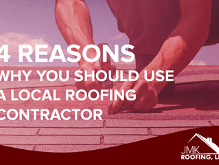 4 Reasons Why You Should Use a Local Roofing Contractor