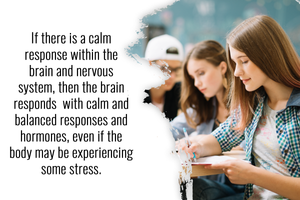 a calm response between the brain and nervous system is needed to handle stress