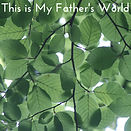 This is My Father's World thumbnail.jpg