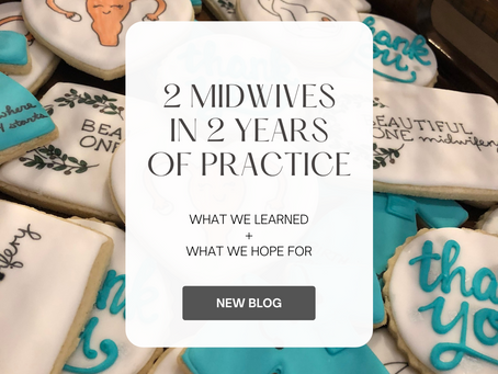 2 Midwives in 2 Years of Practice