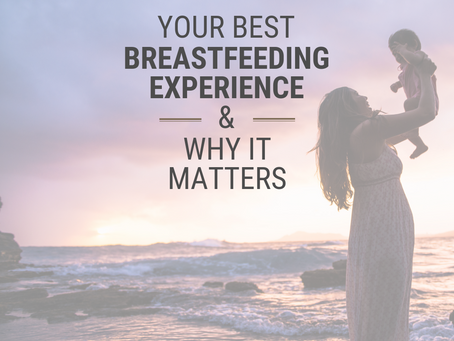 Your Best Breastfeeding Experience & Why it Matters