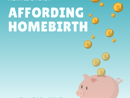 Affording Homebirth: The Money Aspect of Midwifery Care