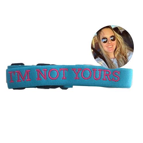 Faixa de mala : I'm Not Yours - Por Juliana Penasso