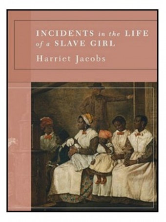 Incidents in the life os a Slave Girl - Harriet Jacobs