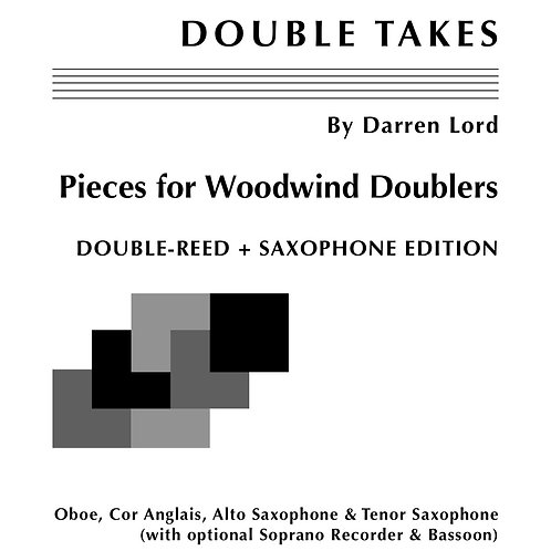 DOUBLE TAKES - Pieces for Woodwind Doublers DOUBLE-REED + SAXOPHONE EDITION