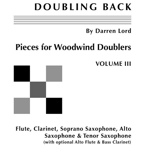 DOUBLING BACK - Pieces for Woodwind Doublers - Volume III